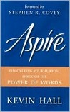 Aspire!: Discovering Your Purpose Through the Power of Words