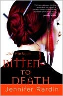 Bitten to Death (Jaz Parks, #4)
