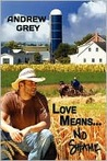 Love Means... No Shame (Farm Series, #1)