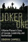 Joker One: A Marine Platoon's Story of Courage, Leadership, and Brotherhood