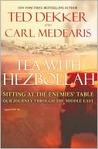 Tea with Hezbollah: Sitting at the Enemies' Table, Our Journey Through the Middle East
