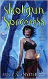 Shotgun Sorceress (Jessie Shimmer, #2)