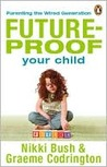 Future-proof Your Child: Parenting the Wired Generation
