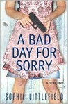 A Bad Day for Sorry: A Crime Novel (Bad Day, #1)