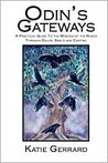 Odin's Gateways: A Practical Guide To The Wisdom Of The Runes Through Galdr, Sigils And Casting