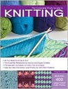 The Complete Photo Guide to Knitting: Basics, Stitch Patterns, Projects for All Methods of Knitting