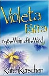 Violeta Parra By The Whim Of The Wind