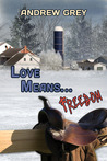 Love Means... Freedom (Farm, #4)