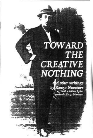 Toward the Creative Nothing and other writings by Renzo Novatore ...