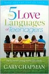 The Five Love Languages of Teenagers: The Secret to Loving Teens Effectively