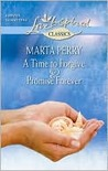 A Time to Forgive and Promise Forever: A Time to Forgive\Promise Forever