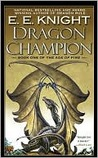 Dragon Champion: Book One of the Age of Fire