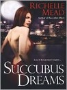 Succubus Dreams (Georgina Kincaid Series #3)