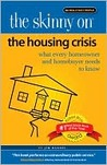 The Skinny On: The Housing Crisis What Every Homeowner and Homebuyer NEEDS TO KNOW!!!