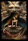Counterfeit Magic (Women of the Otherworld)