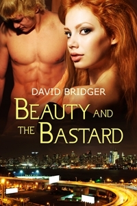 Beauty and the Bastard by David Bridger