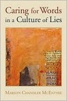 Caring for Words in a Culture of Lies: Stewardship of Language in a Culture of Lies