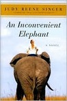 An Inconvenient Elephant: A Novel