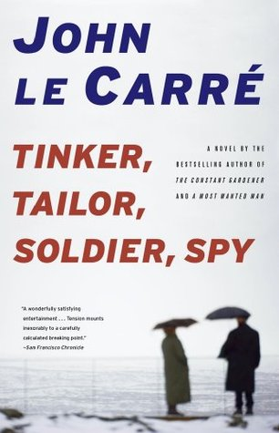 Tinker, Tailor, Soldier, Spy by John le Carré - Reviews, Discussion ...