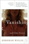 Vanishing and Other Stories (Paperback) by Deborah Willis
