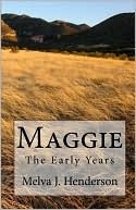 Maggie: The Early Years