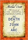 The Death of Joan of Arc (The Secrets of the Immortal Nicholas Flamel)