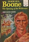 Daniel Boone: The Opening of the Wilderness (Landmark Books #21)