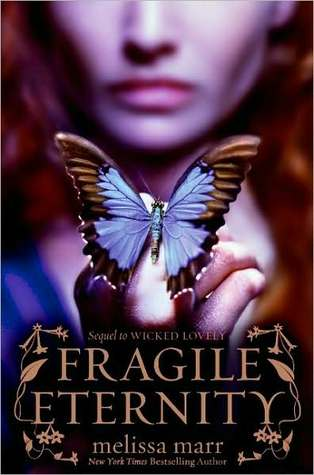 Fragile Eternity (Wicked Lovely, #3)