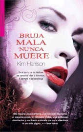 Bruja Mala Nunca Muere (The Hollows, #1)