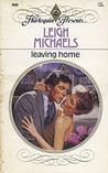 Leaving Home (Harlequin Presents, No. 900)