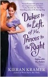 Dukes to the Left of Me, Princes to the Right (Impossible Bachelors, #2)