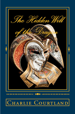 The Hidden Will of the Dragon (Book 2) by Charlie Courtland
