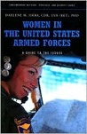 Women in the United States Armed Forces: A Guide to the Issues (Contemporary Military, Strategic, and Security Issues)