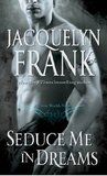Seduce Me in Dreams (A Three Worlds Novel, #1)