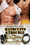 Handcuffs and Trouble (Rawlings Men, #4)