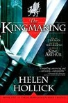 The Kingmaking (Pendragon's Banner Series #1)