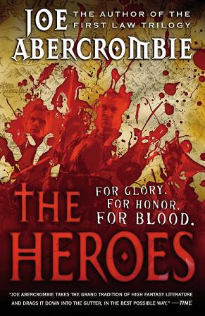 The Heroes (The First Law, #5)