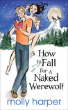 How to Fall for a Naked Werewolf (Naked Werewolf, #2)