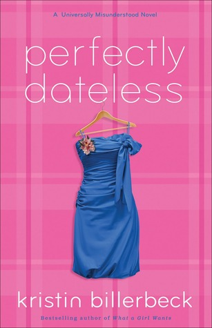 Perfectly Dateless (A Universally Misunderstood Novel, #1)