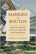 Married to Bhutan (Paperback) by Linda Leaming
