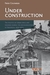Under Construction: The Politics of Urban Space and Housing During the Decolonization of Indonesia, 1930-1960