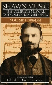Shaw's Music: The Complete Musical Criticism of Bernard Shaw ...