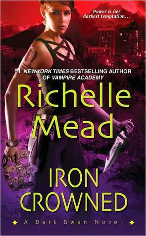 Iron Crowned (Dark Swan #3) by Richelle Mead