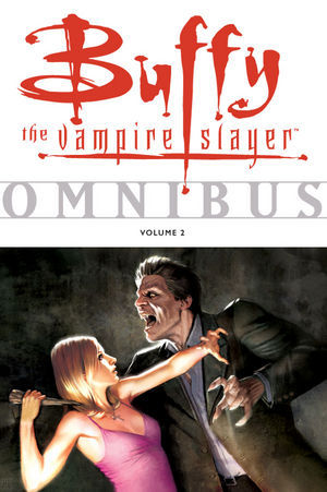 Buffy the Vampire Slayer: Omnibus, Vol. 2 (Buffy the Vampire Slayer Omnibus #2)