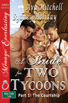 A Bride for Two Tycoons, Part 1 The Courtship