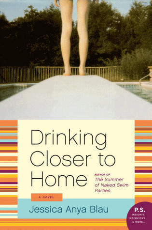 Drinking Closer to Home: A Novel (P.S.) by Jessica Anya Blau