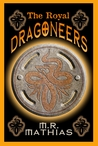 The Royal Dragoneers (The Dragoneers Saga)