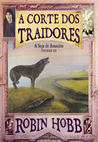 A Corte dos Traidores (A Saga do Assassino, #3)