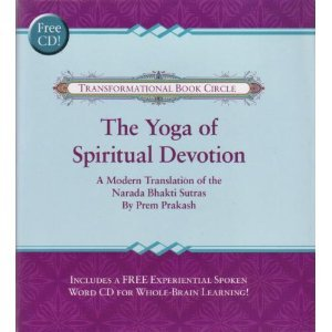 The Yoga of Spiritual Devotion A Modern Translation of the Narada Bhakti Sutras (Transformational Book Circle)