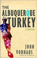 The Albuquerque Turkey (Hardcover) by John Vorhaus